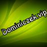 Dominiczek.vip ✪